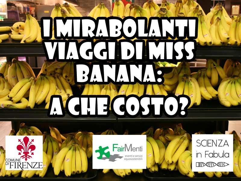 I mirabolanti viaggi di Miss Banana: a che costo?